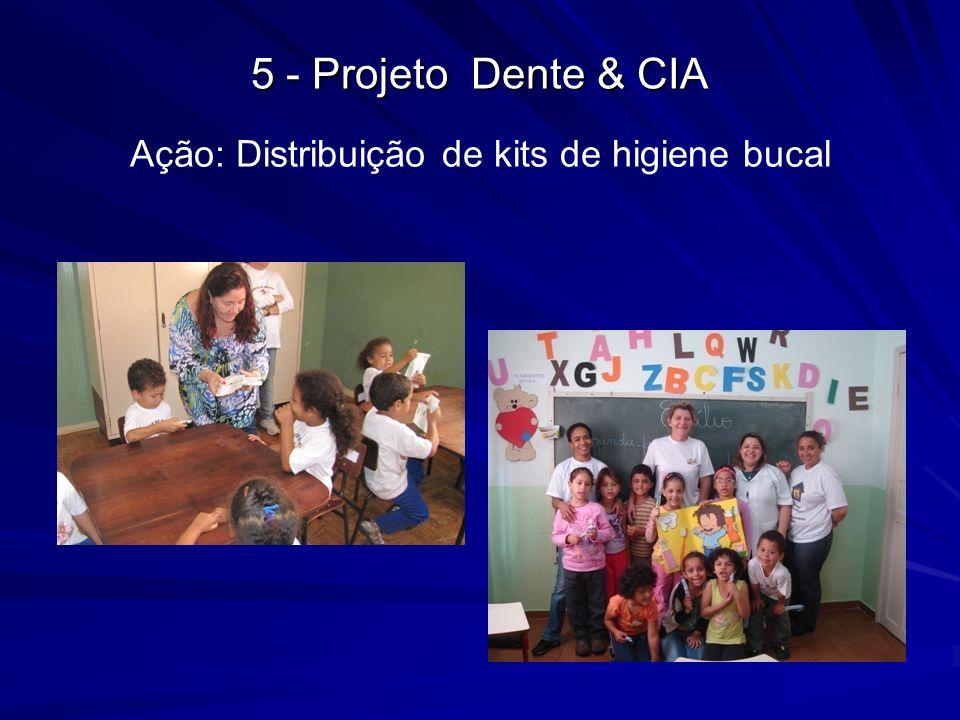 Ação: Distribuição de kits de higiene bucal 5 - Projeto Dente & CIA