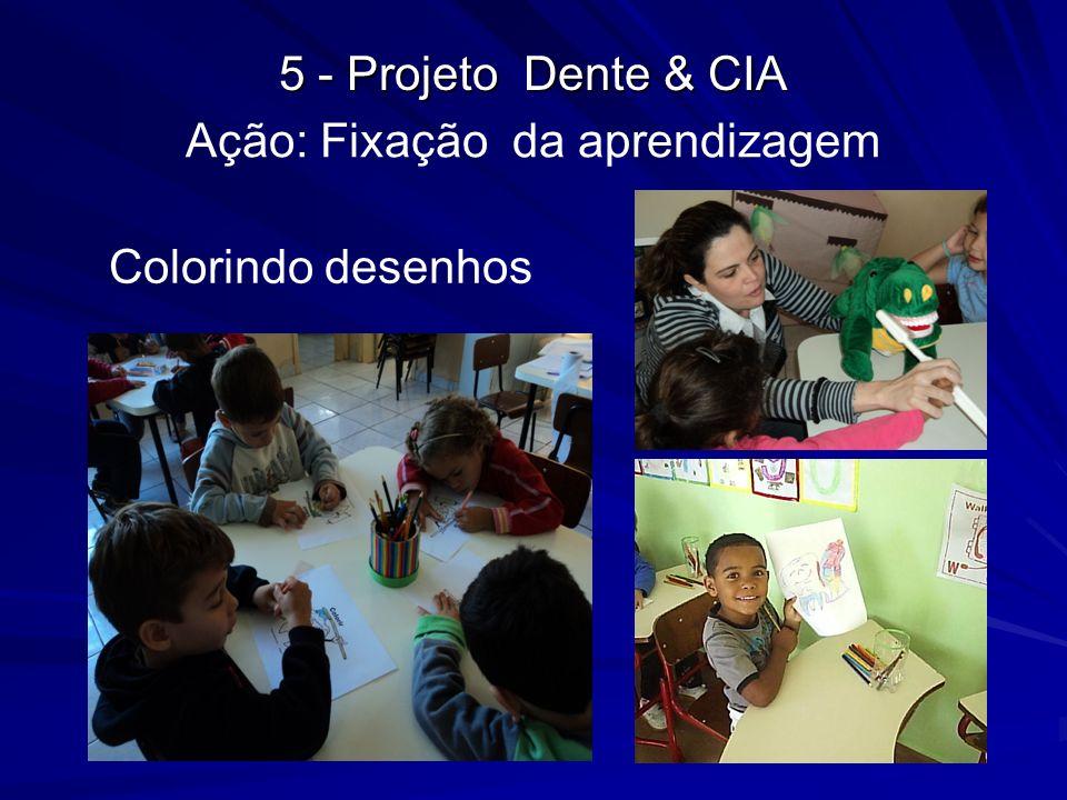 Ação: Fixação da aprendizagem Colorindo desenhos 5 - Projeto Dente & CIA