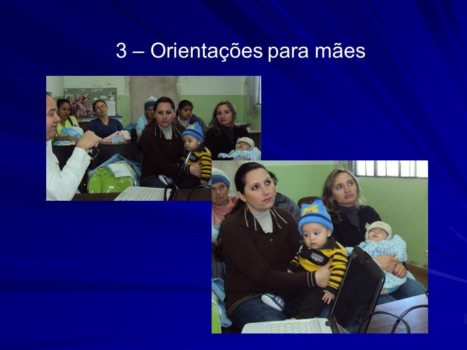 3 – Orientações para mães