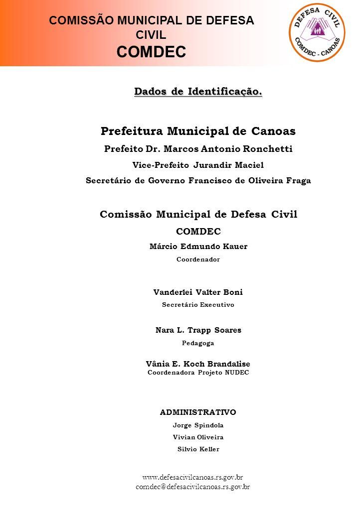 www.defesacivilcanoas.rs.gov.br comdec@defesacivilcanoas.rs.gov.br Dados de Identificação.