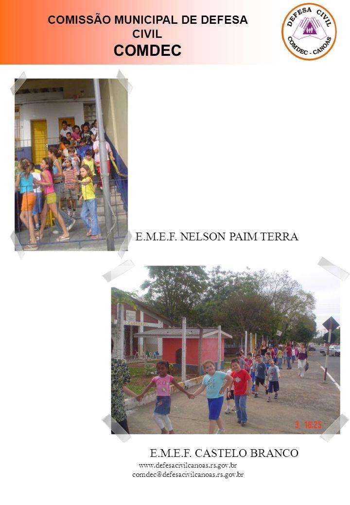 www.defesacivilcanoas.rs.gov.br comdec@defesacivilcanoas.rs.gov.br COMISSÃO MUNICIPAL DE DEFESA CIVIL COMDEC E.M.E.F.