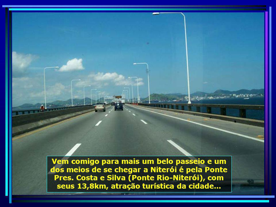 Vem comigo para mais um belo passeio e um dos meios de se chegar a Niterói é pela Ponte Pres.