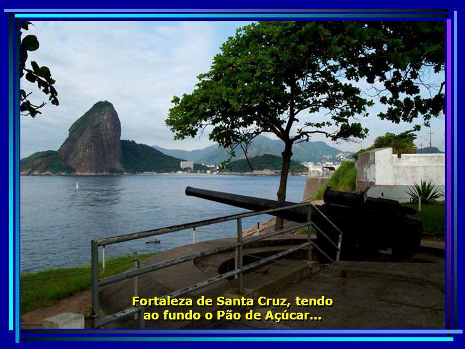 - Fortaleza de Santa Cruz - Teve sua origem em 1555, durante a França Antártica, quando os franceses montaram duas bocas de fogo para controlar a entrada da Baía da Guanabara…