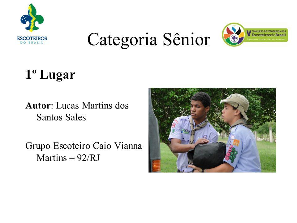 Categoria Sênior 1º Lugar Autor: Lucas Martins dos Santos Sales Grupo Escoteiro Caio Vianna Martins – 92/RJ