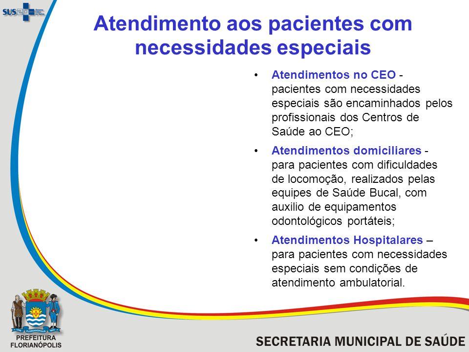 Atendimento aos pacientes com necessidades especiais Atendimentos no CEO - pacientes com necessidades especiais são encaminhados pelos profissionais d