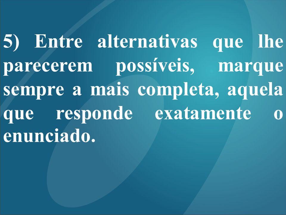 6) Alternativas equivalentes se anulam.