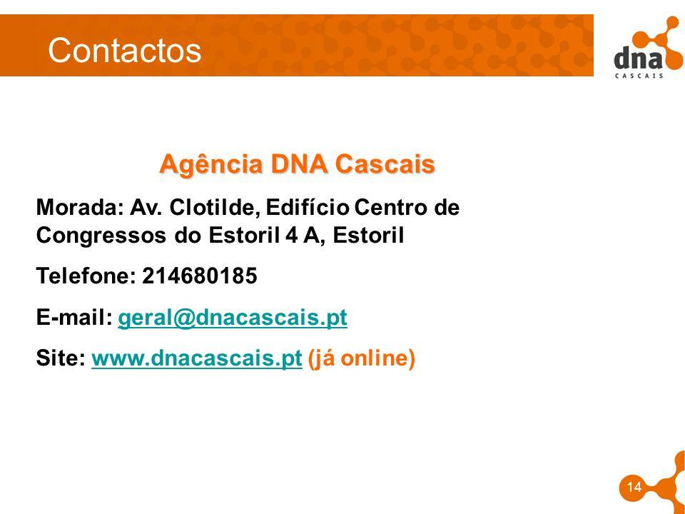 14 Contactos Agência DNA Cascais Morada: Av. Clotilde, Edifício Centro de Congressos do Estoril 4 A, Estoril Telefone: 214680185 E-mail: geral@dnacasc