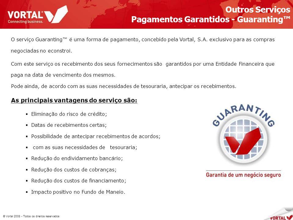 © Vortal 2008 - Todos os direitos reservados O serviço Guaranting é uma forma de pagamento, concebido pela Vortal, S.A.