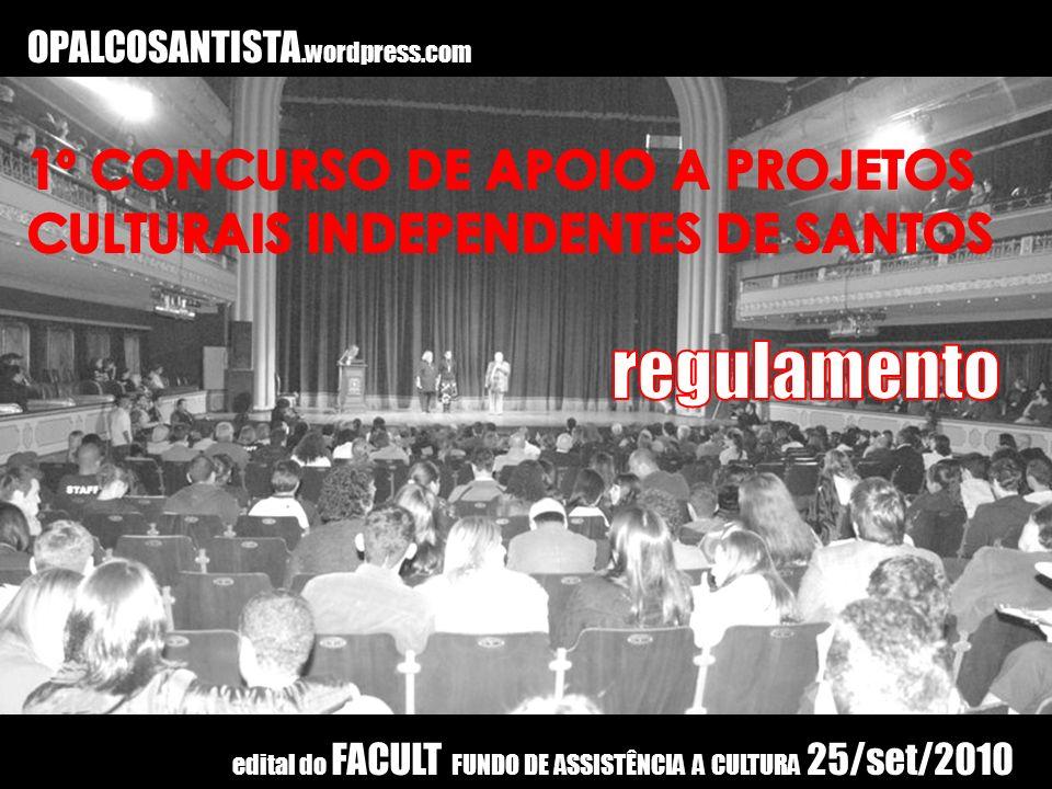 OPALCOSANTISTA.wordpress.com edital do FACULT FUNDO DE ASSISTÊNCIA A CULTURA 25/set/2010