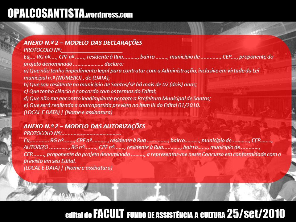 OPALCOSANTISTA.wordpress.com ANEXO N.º 2 – MODELO DAS DECLARAÇÕES PROTOCOLO Nº:_____________________ Eu,... RG nº...., CPF nº......, residente à Rua..