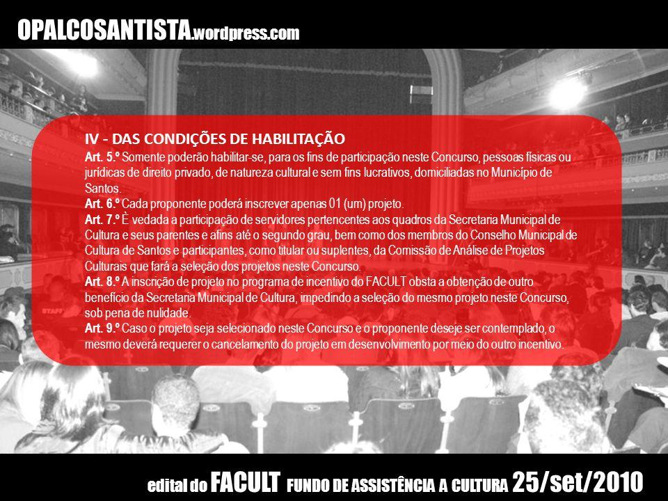OPALCOSANTISTA.wordpress.com IV - DAS CONDIÇÕES DE HABILITAÇÃO Art. 5.º Somente poderão habilitar-se, para os fins de participação neste Concurso, pes
