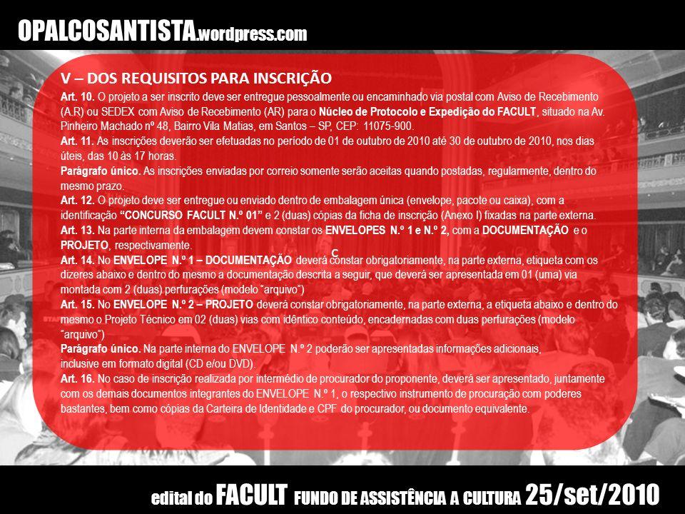 OPALCOSANTISTA.wordpress.com VI - DO INDEFERIMENTO DA INSCRIÇÃO E DA INABILITAÇÃO DO PROPONENTE Art.