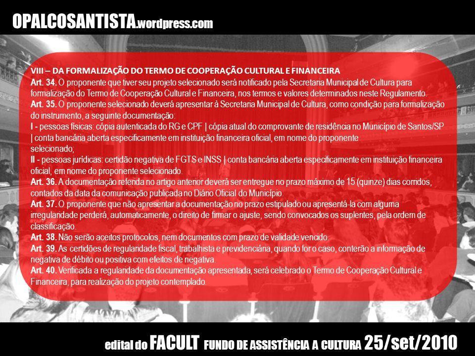 OPALCOSANTISTA.wordpress.com IX - DO APOIO FINANCEIRO Art.