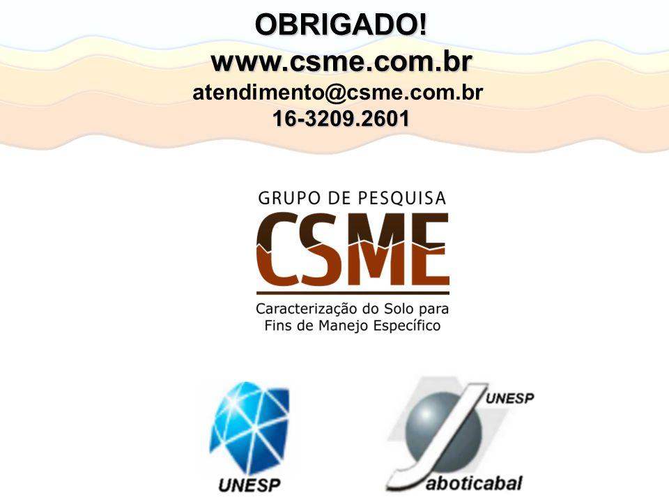 OBRIGADO! www.csme.com.br atendimento@csme.com.br 16-3209.2601