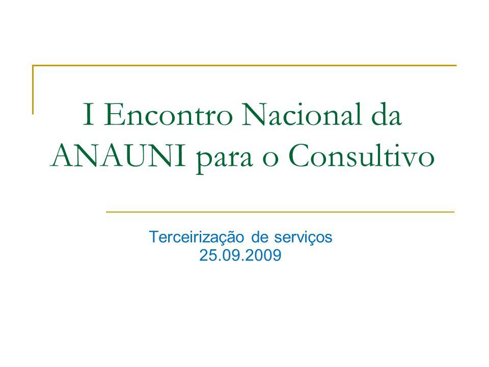 I Encontro Nacional da ANAUNI para o Consultivo Terceirização de serviços 25.09.2009