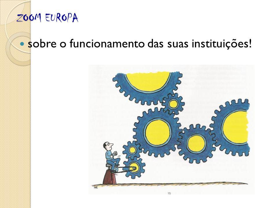 ZOOM EUROPA sobre o funcionamento das suas instituições!