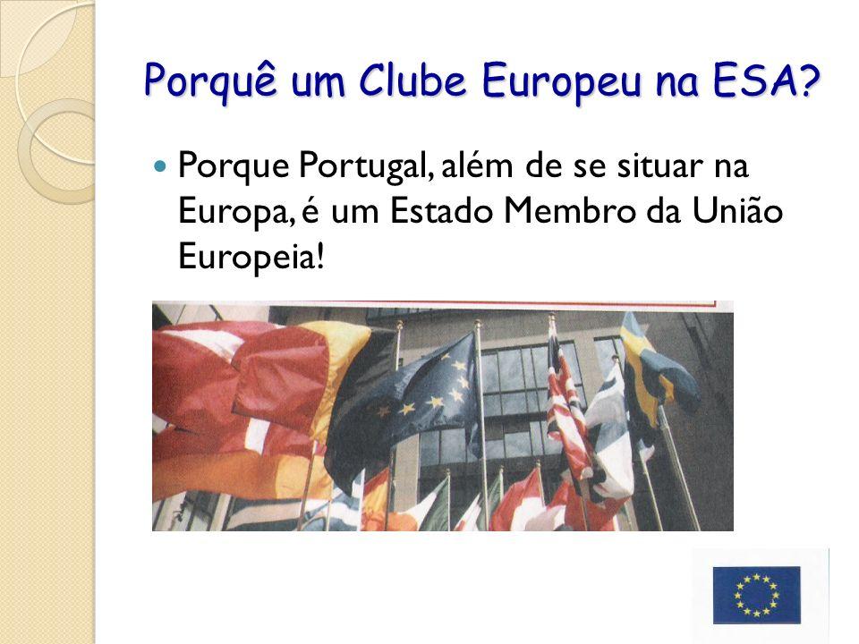 Porquê um Clube Europeu na ESA.