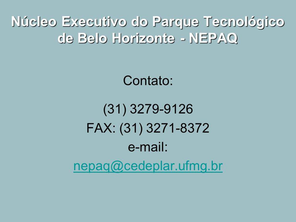 Núcleo Executivo do Parque Tecnológico de Belo Horizonte - NEPAQ Contato: (31) 3279-9126 FAX: (31) 3271-8372 e-mail: nepaq@cedeplar.ufmg.br