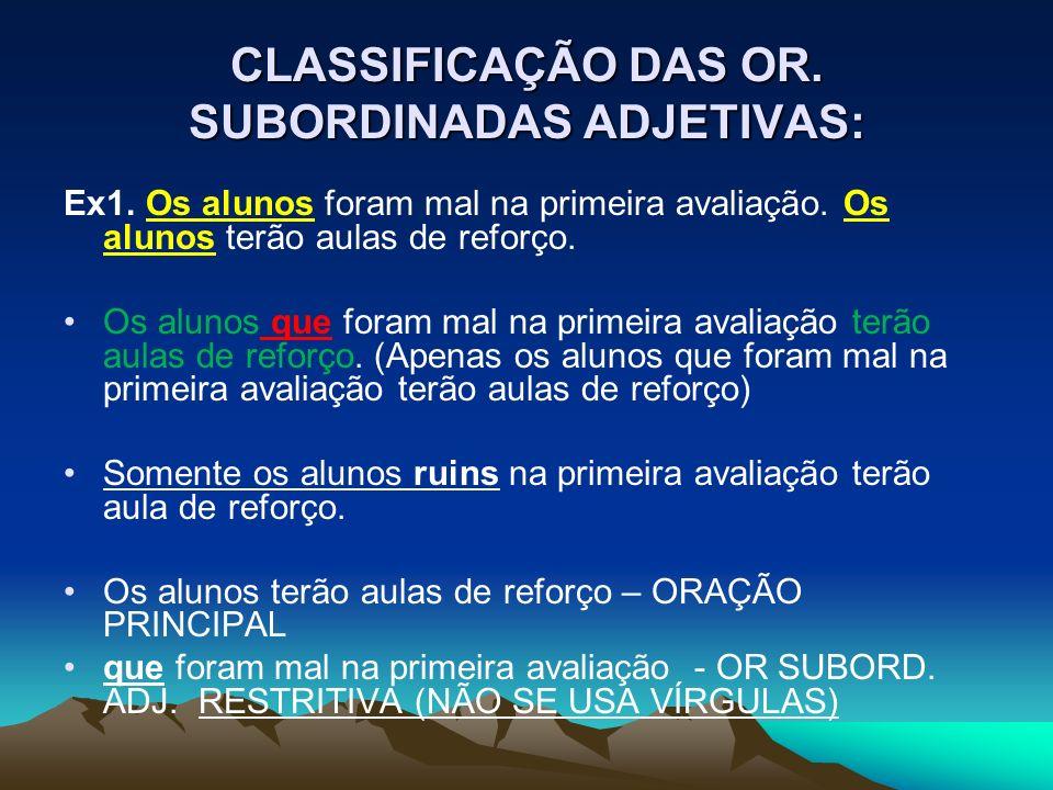 CLASSIFICAÇÃO DAS OR.SUBORDINADAS ADJETIVAS: Ex1.