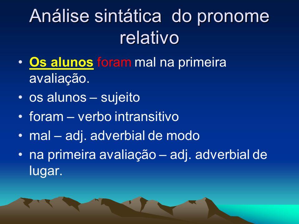 Análise sintática do pronome relativo Os alunos foram mal na primeira avaliação.