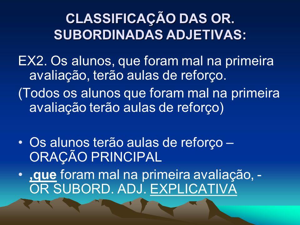 CLASSIFICAÇÃO DAS OR.SUBORDINADAS ADJETIVAS: EX2.