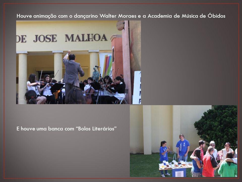 Houve animação com o dançarino Walter Moraes e a Academia de Música de Óbidos E houve uma banca com Bolos Literários
