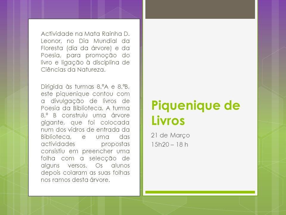 Actividade na Mata Rainha D. Leonor, no Dia Mundial da Floresta (dia da árvore) e da Poesia, para promoção do livro e ligação à disciplina de Ciências