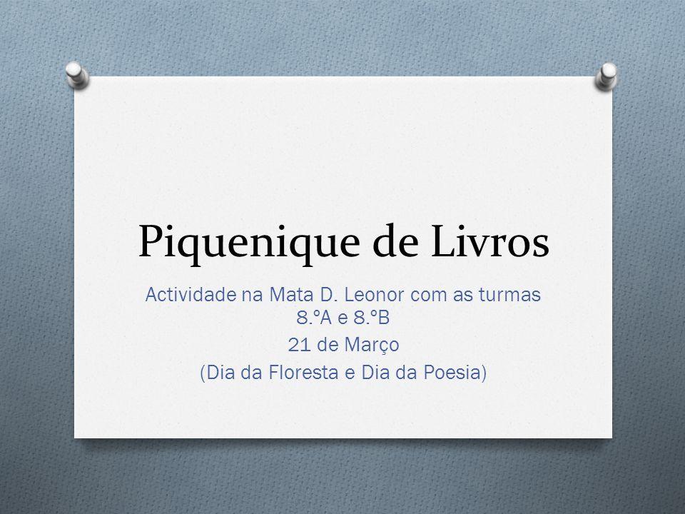 Piquenique de Livros Actividade na Mata D. Leonor com as turmas 8.ºA e 8.ºB 21 de Março (Dia da Floresta e Dia da Poesia)