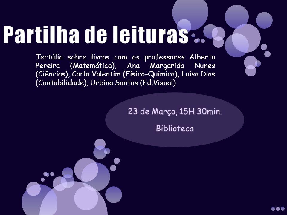 Tertúlia sobre livros com os professores Alberto Pereira (Matemática), Ana Margarida Nunes (Ciências), Carla Valentim (Físico-Química), Luísa Dias (Co