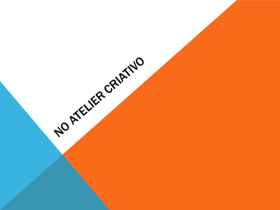 NO ATELIER CRIATIVO