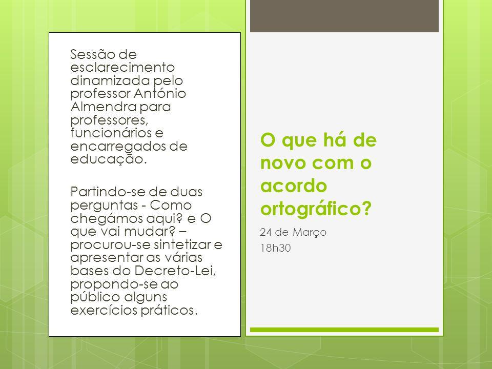 Sessão de esclarecimento dinamizada pelo professor António Almendra para professores, funcionários e encarregados de educação. Partindo-se de duas per