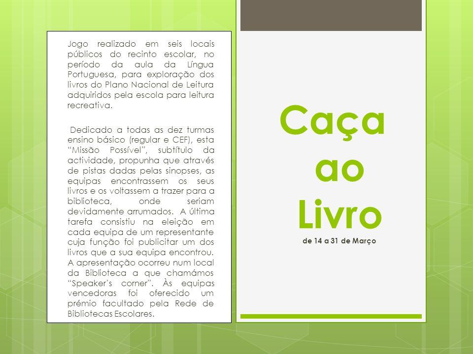 Jogo realizado em seis locais públicos do recinto escolar, no período da aula da Língua Portuguesa, para exploração dos livros do Plano Nacional de Le