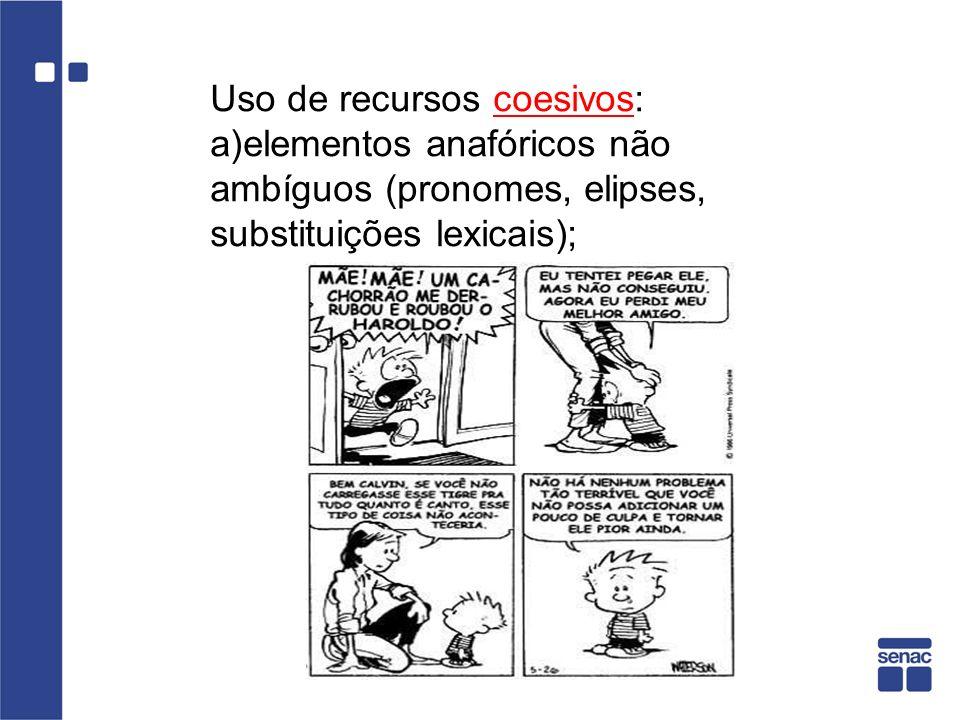 Uso de recursos coesivos: a)elementos anafóricos não ambíguos (pronomes, elipses, substituições lexicais); Tirinha 4