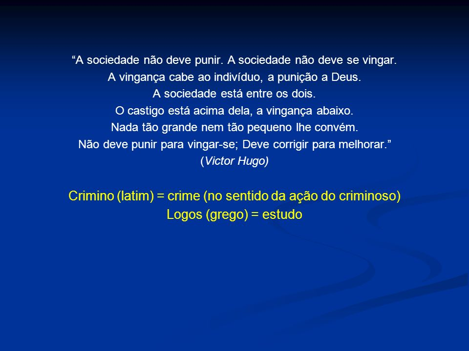 Conduta criminosa O mais importante no estudo da personalidade e do caráter é a análise do motivo e da finalidade do comportamento.