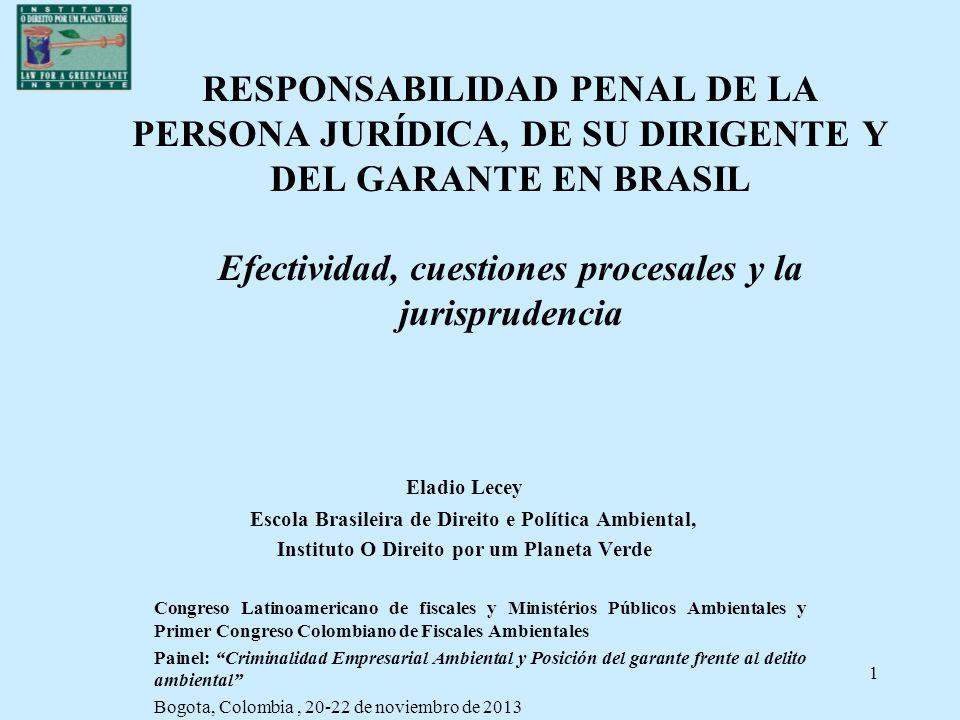 1 RESPONSABILIDAD PENAL DE LA PERSONA JURÍDICA, DE SU DIRIGENTE Y DEL GARANTE EN BRASIL Efectividad, cuestiones procesales y la jurisprudencia Eladio
