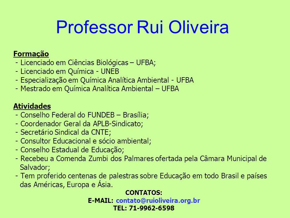 Formação - Licenciado em Ciências Biológicas – UFBA; - Licenciado em Química - UNEB - Especialização em Química Analítica Ambiental - UFBA - Mestrado