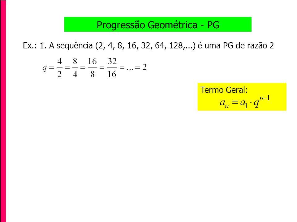 Tipos de PG - Ex.: 1.(- 2, - 1, - 1/2; - 1/4; -1/8;...) é uma PG crescente de razão igual a 1/2.