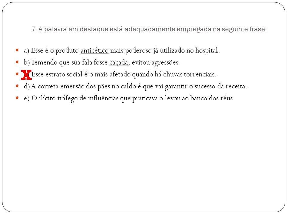 6. A sentença em que as palavras
