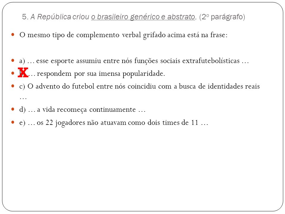 4. Na fala da charge, reproduzida abaixo, os termos grifados exercem as seguintes funções sintáticas: