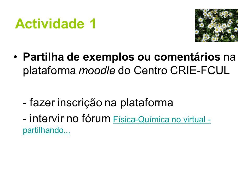 Partilha de exemplos ou comentários na plataforma moodle do Centro CRIE-FCUL - fazer inscrição na plataforma - intervir no fórum Física-Química no vir