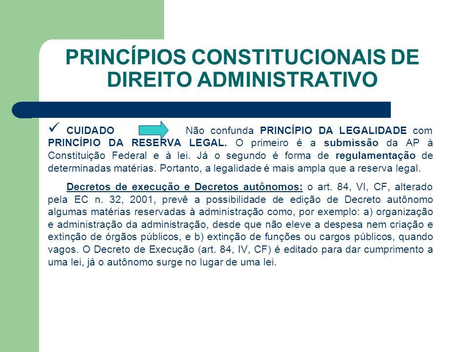 CUIDADO Não confunda PRINCÍPIO DA LEGALIDADE com PRINCÍPIO DA RESERVA LEGAL.