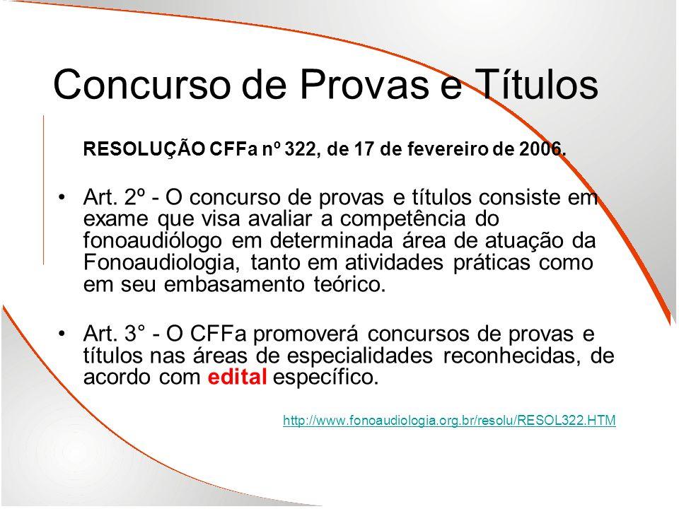 Concurso de Provas e Títulos RESOLUÇÃO CFFa nº 322, de 17 de fevereiro de 2006. Art. 2º - O concurso de provas e títulos consiste em exame que visa av