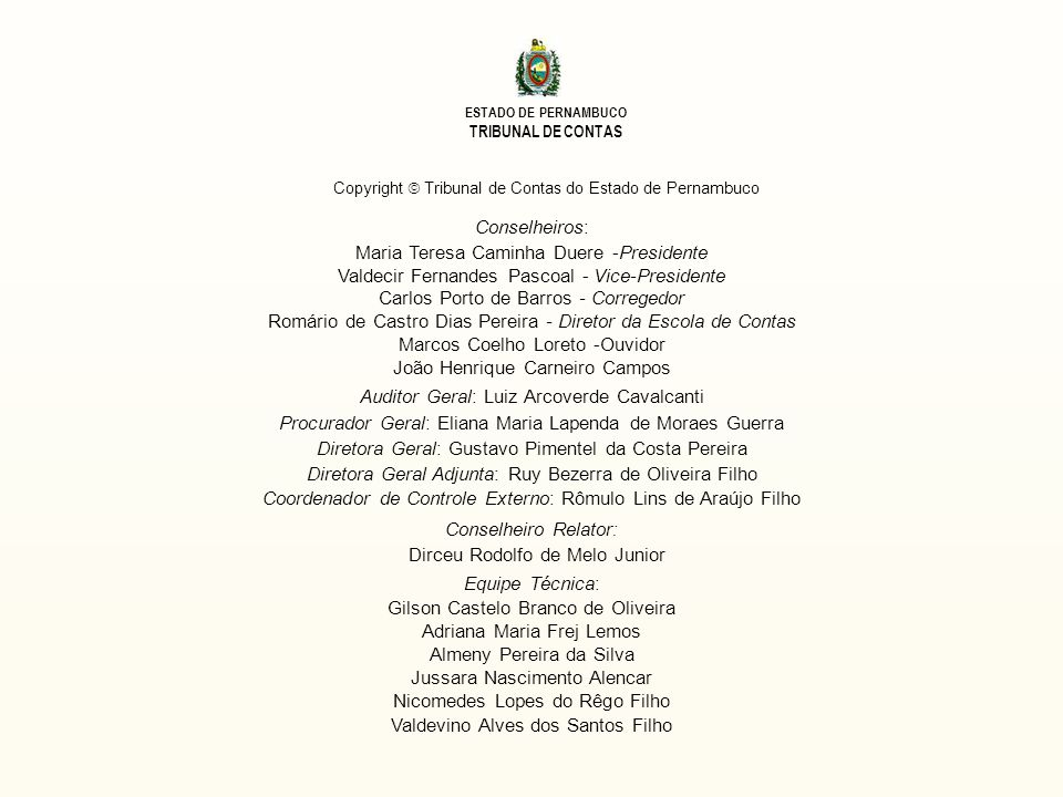 ESTADO DE PERNAMBUCO TRIBUNAL DE CONTAS Gestão Administrativa Sumário Criada a Agência Pernambucana de Águas e Clima – APAC, vinculada à Secretaria de Recursos Hídricos e Energéticos (Lei 14.028/10); Instituída a Agência de Fomento do Estado de Pernambuco S.A, vinculada à Secretaria de Desenvolvimento Econômico (Decreto 35.156/10); Autorizada a constituição da Sociedade de Economia Mista denominada Porto Fluvial de Petrolina S.A (Lei 14.143/10 ); Principais alterações da estrutura administrativa do Poder Executivo em 2010