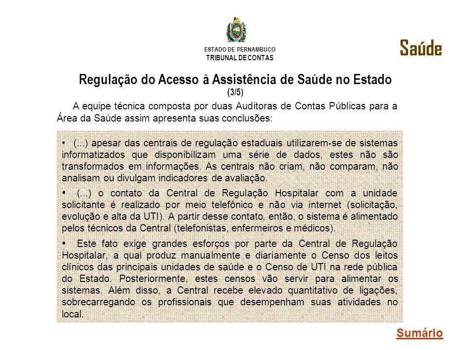 ESTADO DE PERNAMBUCO TRIBUNAL DE CONTAS (...) apesar das centrais de regulação estaduais utilizarem-se de sistemas informatizados que disponibilizam u