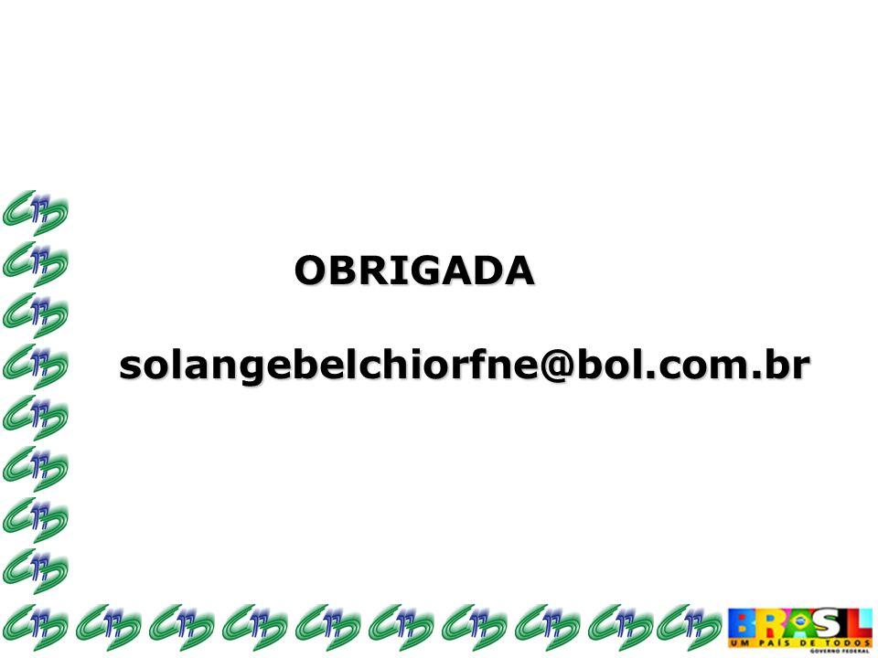 OBRIGADA OBRIGADAsolangebelchiorfne@bol.com.br