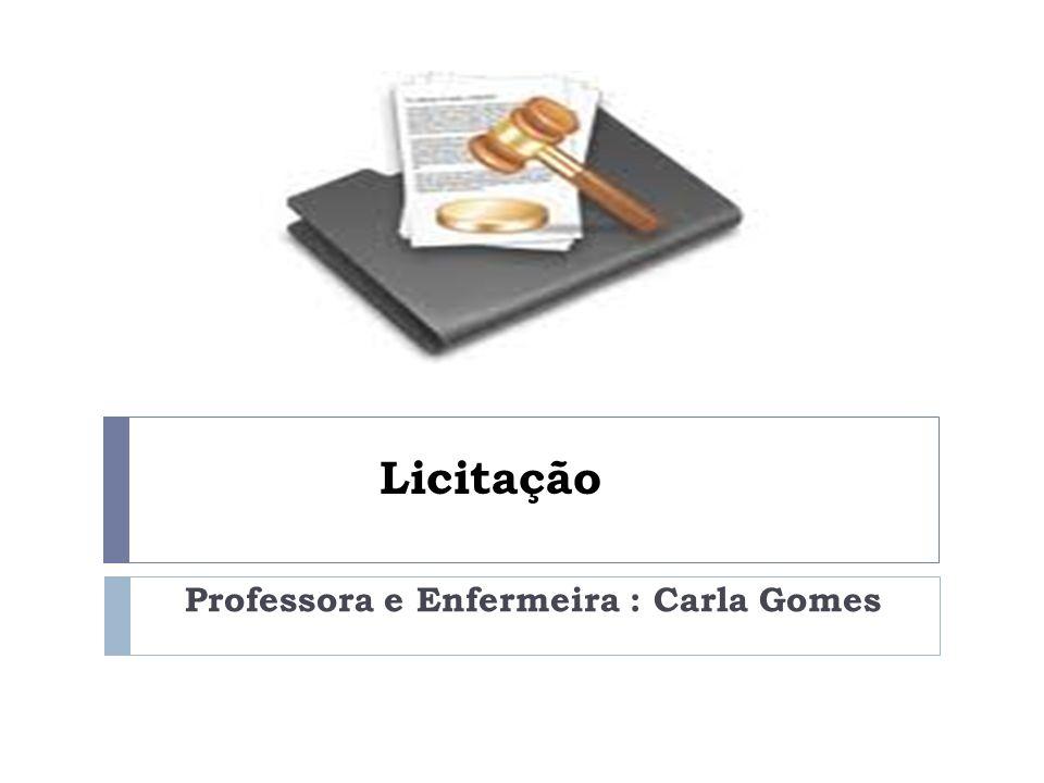 Licitação Professora e Enfermeira : Carla Gomes