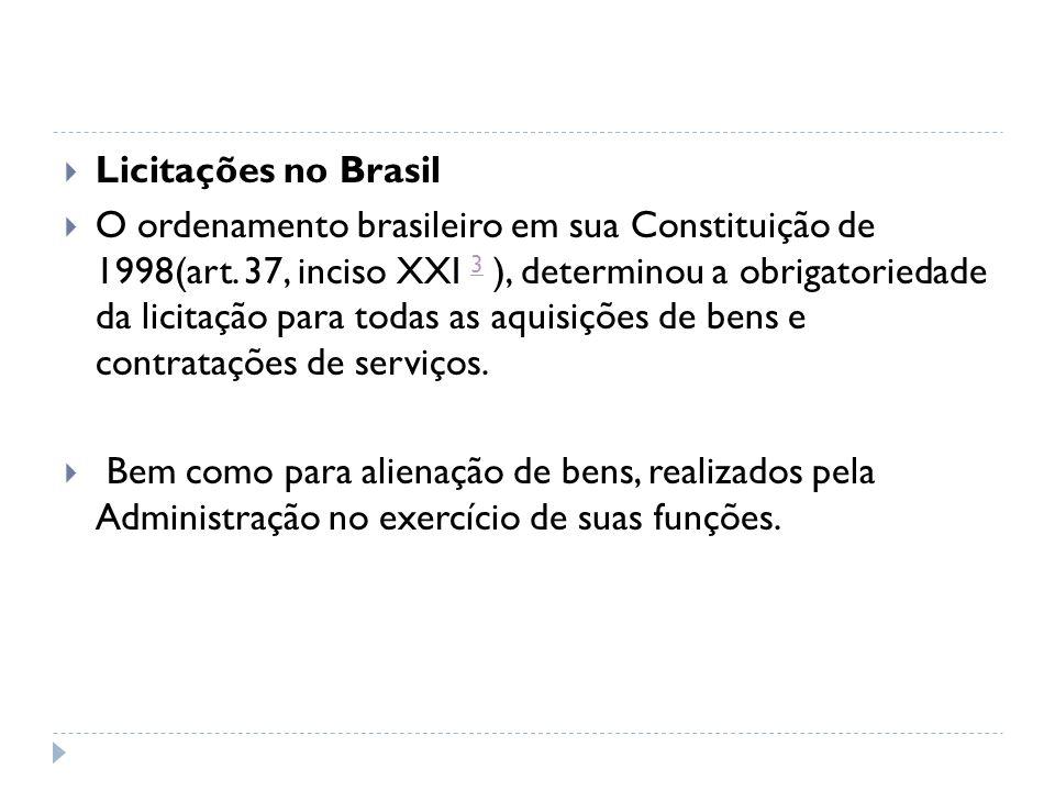 Licitações no Brasil O ordenamento brasileiro em sua Constituição de 1998(art.