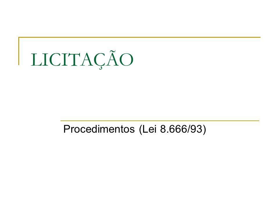 Procedimento Espécies de licitação e procedimentos PRIMEIRO PASSO: Abertura do processo de licitação (art.