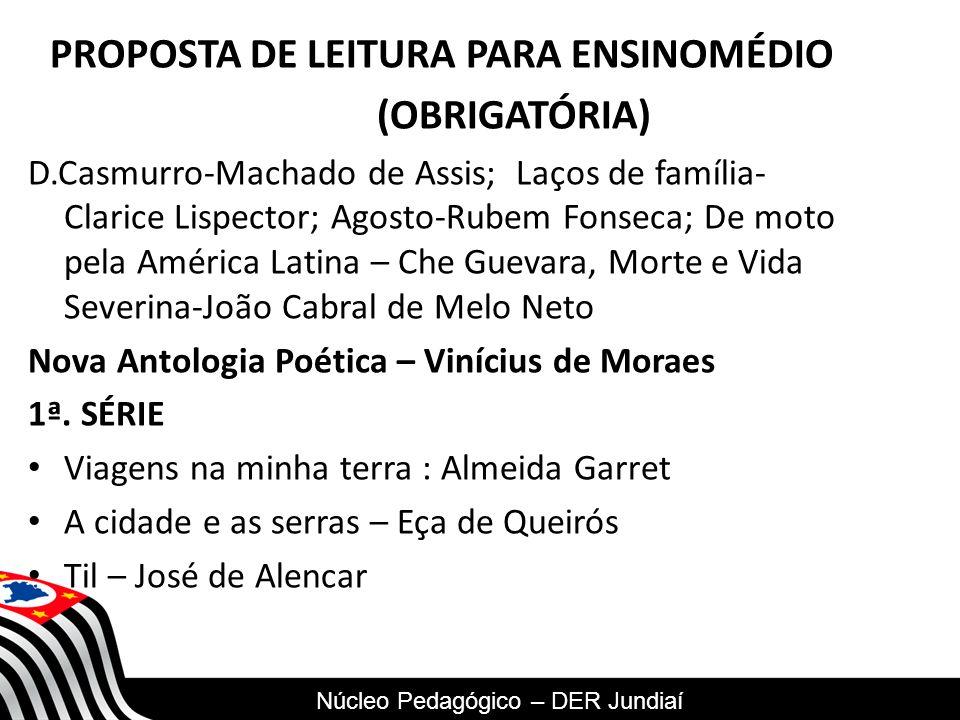 SECRETARIA DA EDUCAÇÃO Coordenadoria de Gestão da Educação Básica PROPOSTA DE LEITURA PARA ENSINOMÉDIO (OBRIGATÓRIA) D.Casmurro-Machado de Assis; Laço
