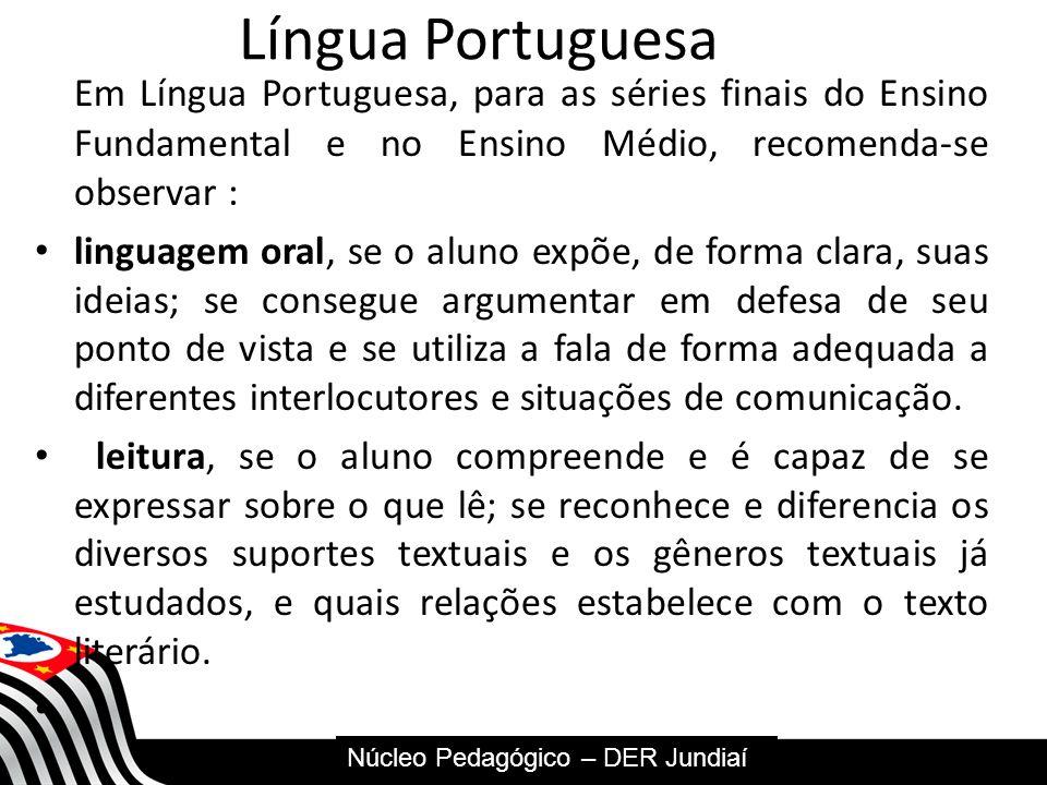 SECRETARIA DA EDUCAÇÃO Coordenadoria de Gestão da Educação Básica Língua Portuguesa Em Língua Portuguesa, para as séries finais do Ensino Fundamental